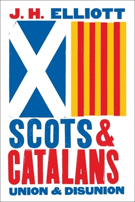 Scots and Catalans: Union and Disunion Cover Image