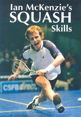 Ian McKenzie's Squash Skills Cover Image