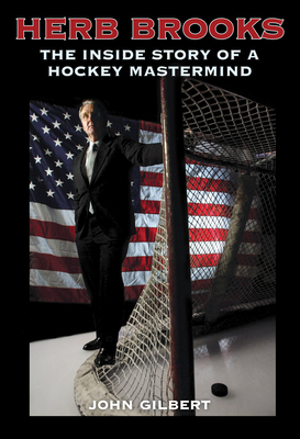 Herb Brooks:  The Inside Story of a Hockey Mastermind Cover Image