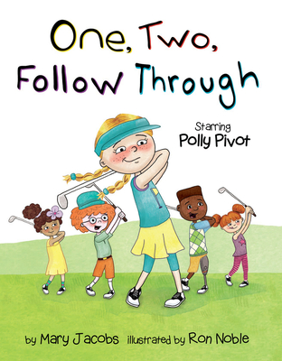 One, Two, Follow Through!: Starring Polly Pivot Cover Image