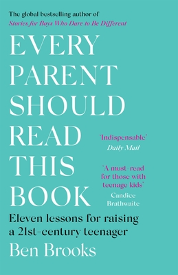 Every Parent Should Read This Book: Eleven lessons for raising a 21st-century teenager Cover Image