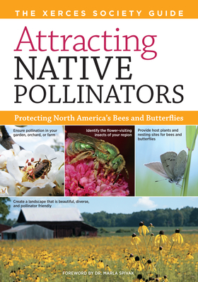 Attracting Native Pollinators: The Xerces Society Guide to Conserving North American Bees and Butterflies and Their Habitat Cover Image