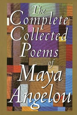 The Complete Collected Poems of Maya Angelou Cover Image