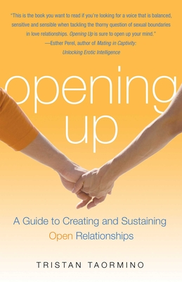 Opening Up: A Guide To Creating and Sustaining Open Relationships Cover Image