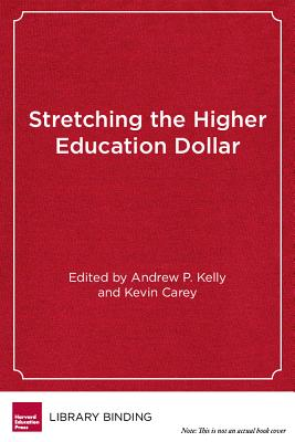 Stretching the Higher Education Dollar: How Innovation Can Improve Access, Equity, and Affordability (Educational Innovations) Cover Image