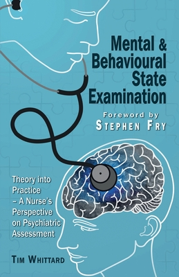Mental and behavioural state examination: Theory into Practice - A Nurse's Perspective on Psychiatric Assessment Cover Image