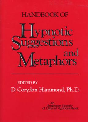 Handbook of Hypnotic Suggestions and Metaphors Cover Image