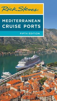 Rick Steves Mediterranean Cruise Ports (Rick Steves Travel Guide) Cover Image