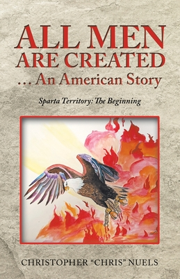 All Men Are Created ... an American Story: Sparta Territory: the Beginning Cover Image