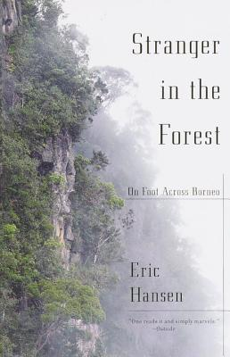 Stranger in the Forest: On Foot Across Borneo Cover Image