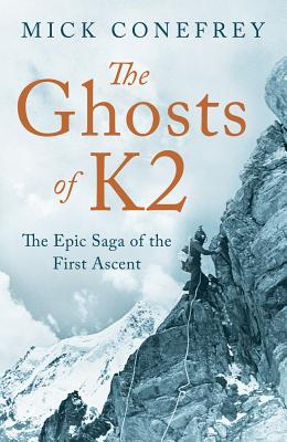 The Ghosts of K2: The Epic Saga of the First Ascent Cover Image