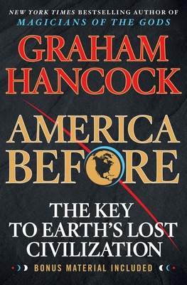 America Before: The Key to Earth's Lost Civilization Cover Image