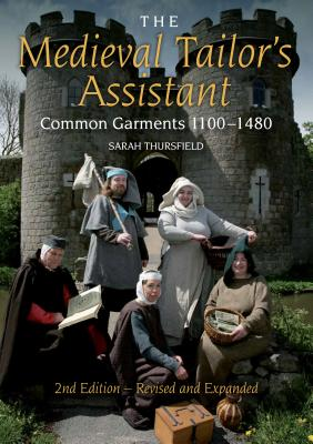 The Medieval Tailor's Assistant: Common Garments 1100-1480 Cover Image