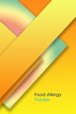 Food Allergy Tracker: Practical Diary for Food Sensitivities - Track your Symptoms and Indentify your Intolerances and Allergies Cover Image