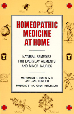 Homeopathic Medicine At Home: Natural Remedies for Everyday Ailments and Minor Injuries Cover Image
