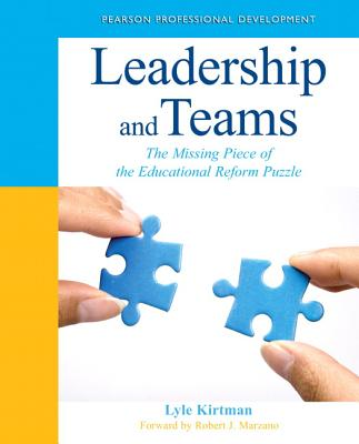 Leadership and Teams: The Missing Piece of the Educational Reform Puzzle (New 2013 Ed Leadership Titles) Cover Image