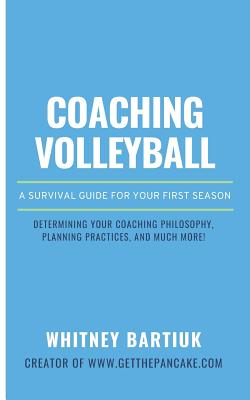 Coaching Volleyball: A Survival Guide for Your First Season Cover Image