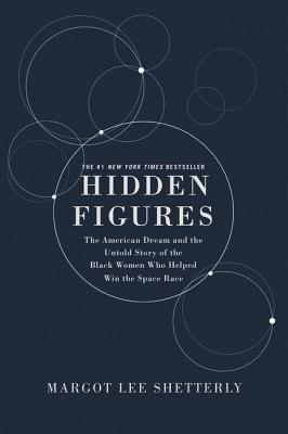 Hidden Figures Illustrated Edition: The American Dream and the Untold Story of the Black Women Mathematicians Who Helped Win the Space Race Cover Image