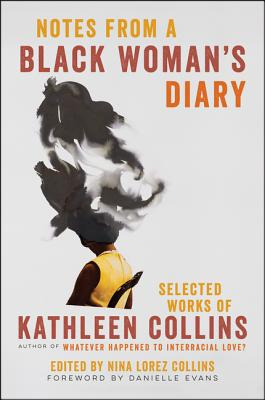 Notes from a Black Woman's Diary: Selected Works of Kathleen Collins Cover Image