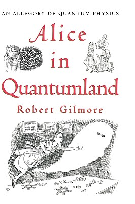 Alice in Quantumland: An Allegory of Quantum Physics Cover Image