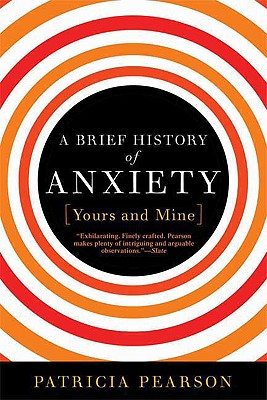 A Brief History of Anxiety...Yours and Mine Cover