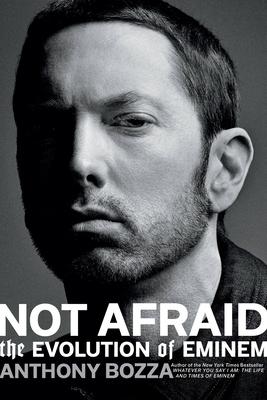 Not Afraid: The Evolution of Eminem Cover Image