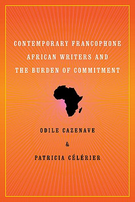 Contemporary Francophone African Writers and the Burden of Commitment Cover Image