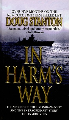 In Harm's Way: The Sinking of the USS Indianapolis and the Extraordinary Story O Cover Image