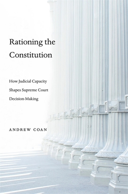 Rationing the Constitution: How Judicial Capacity Shapes Supreme Court Decision-Making Cover Image