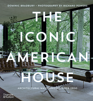 The Iconic American House: Architectural Masterworks Since 1900 Cover Image