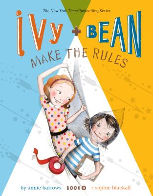 Ivy + Bean Make the Rules Cover Image