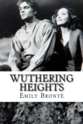 wuthering heights paperback Wuthering heights (9781853260018) by emily bronte format: paperback number of pages: 272 vendor: wordsworth editions: dimensions: 775 x 50 x 05 (inches.