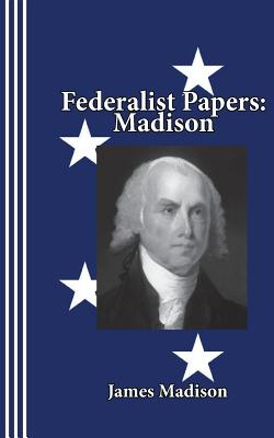 Federalist Papers: Madison Cover Image