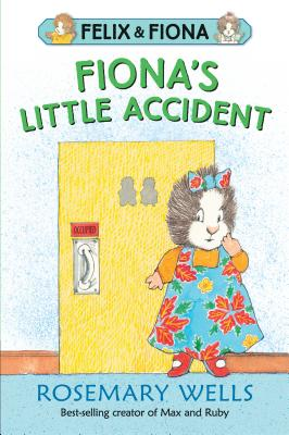 Fiona's Little Accident (Felix and Fiona) Cover Image