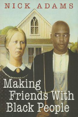 Cover for Making Friends with Black People