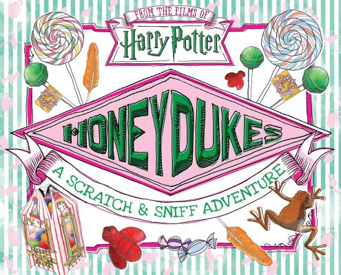Honeydukes: A Scratch & Sniff Adventure (Harry Potter) by Daphne Pendergrass