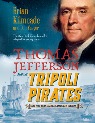 Thomas Jefferson and the Tripoli Pirates (Young Readers Adaptation) cover image