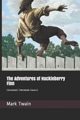 The Adventures of Huckleberry Finn: (annotated) (Worldwide Classics) Cover Image