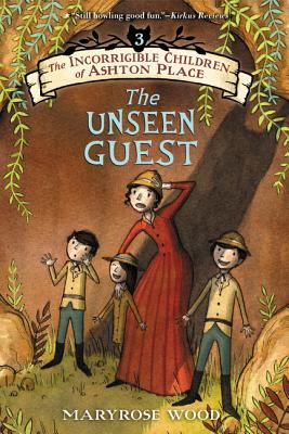 The Incorrigible Children of Ashton Place: Book III: The Unseen Guest Cover Image