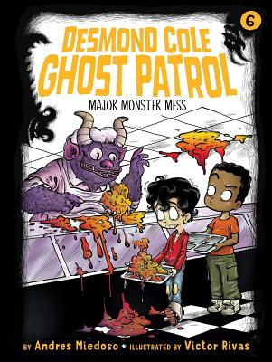 Major Monster Mess (Desmond Cole Ghost Patrol #6) Cover Image