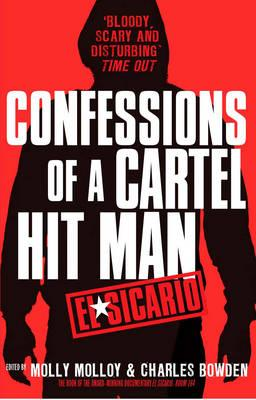El Sicario: Confessions of a Cartel Hit Man. Edited by Molly Molloy and Charles Bowden Cover Image