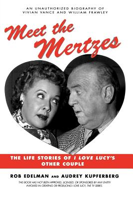 Meet the Mertzes: The Life Stories of I Love Lucy's Other Couple Cover Image