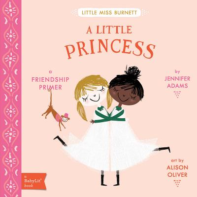 A Little Princess: A Babylit(r) Friendship Primer Cover Image