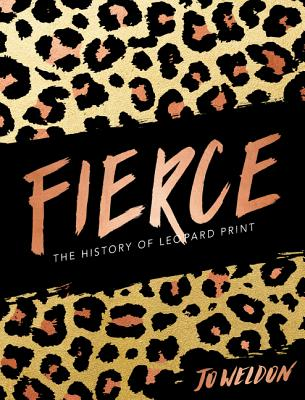 Fierce: The History of Leopard Print Cover Image