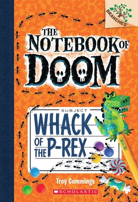 Whack of the P-Rex: A Branches Book (The Notebook of Doom #5) Cover Image