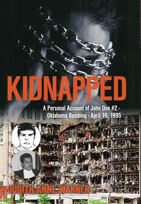 Kidnapped: Personal Account of John Doe #2, Oklahoma Bombing, April 19,1995 Cover Image