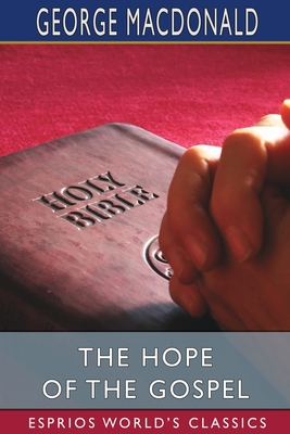 The Hope of the Gospel (Esprios Classics) Cover Image