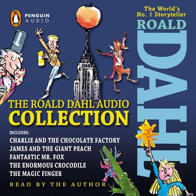 The Roald Dahl Audio Collection: Includes Charlie and the Chocolate Factory, James and the Giant Peach, Fantastic Mr. Fox, The Enormous Crocodile & The Magic Finger Cover Image
