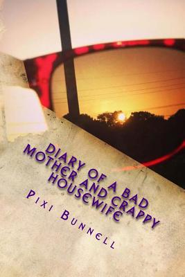 Diary of a Bad Mother and Crappy Housewife Cover Image