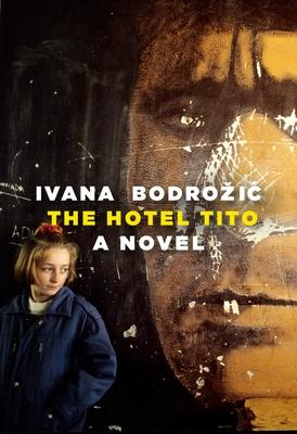 The Hotel Tito: A Novel image_path